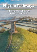 Pilgrim Pathways - 1-2 day walks on Britain's ancient sacred ways