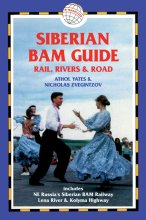 Siberian BAM Guide: rail, rivers & road